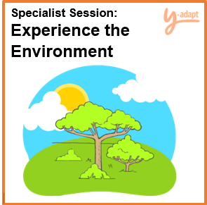 Specialist Session: Experience the Environment