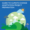 Guide to Climate Change Adaptation Project Preparation